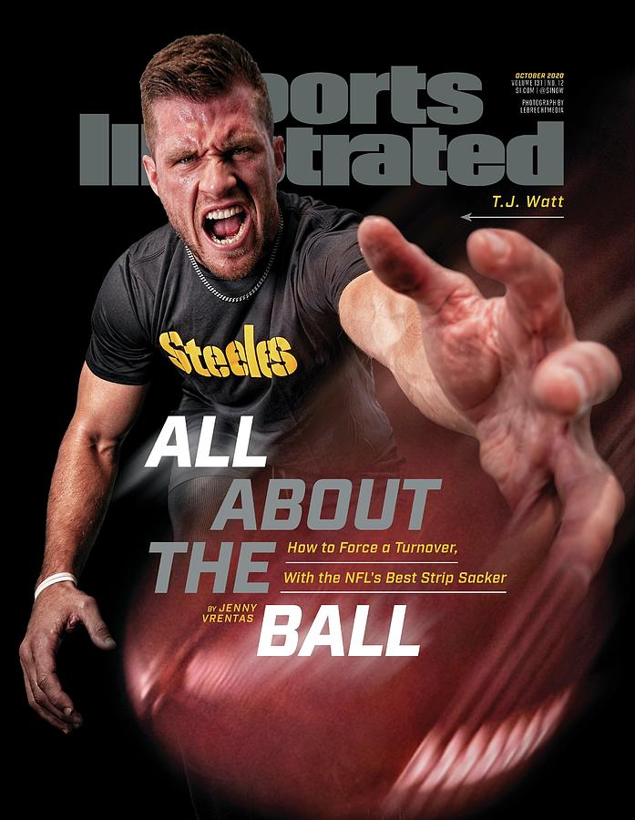 All About the Ball - Pittsburgh Steelers T.J. Watt Sports Illustrated Cover Photograph by Sports Illustrated