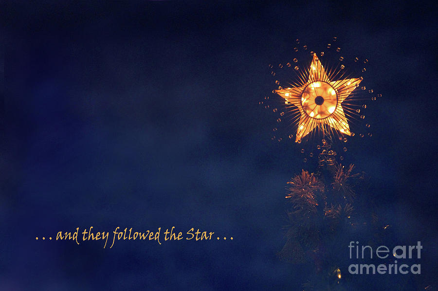 Star Photograph - And They Followed The Star by Karen Adams