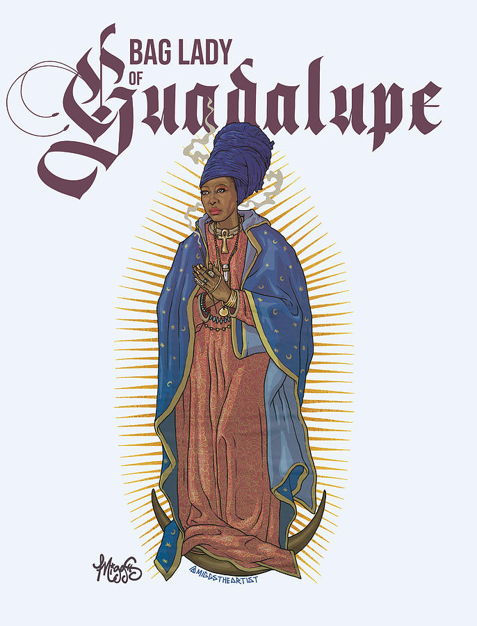 Badu Drawing - Bag Lady of Guadalupe by Miggs The Artist