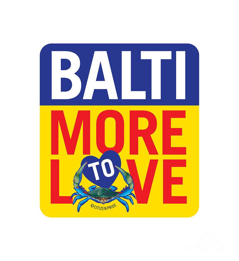 Baltimore Digital Art - BaltiMore to Love by Joe Barsin