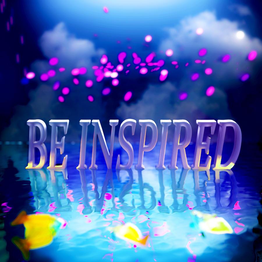 Be Inspired 3 Digital Art