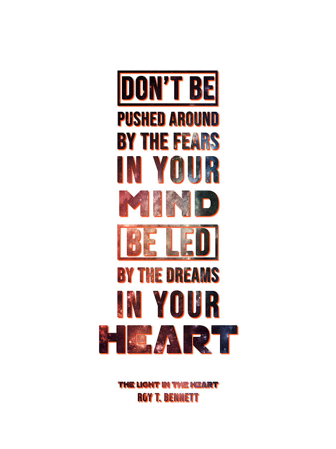 Be Led By The Dreams In Your Heart - Roy T Bennet Quote Mixed Media