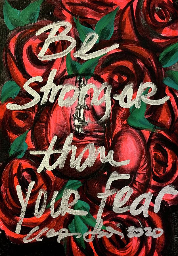Be Stronger Than Your Fears Painting by Clayton Singleton