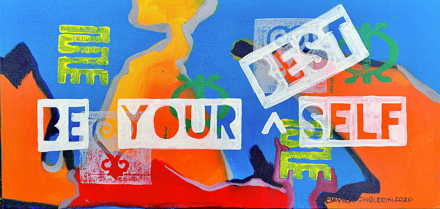 Be your best self Painting by Clayton Singleton