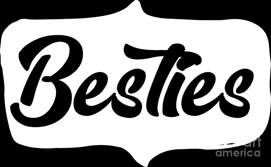 Besties Best Friend Friendship Bff Goals Gift Idea Digital Art By Haselshirt