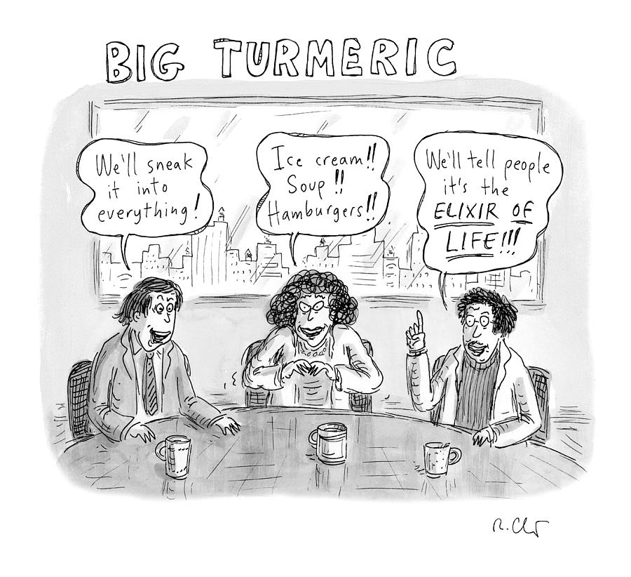 Big Turmeric Drawing by Roz Chast