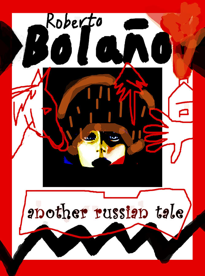 Bolano Russian Tale 2 poster  by Paul Sutcliffe