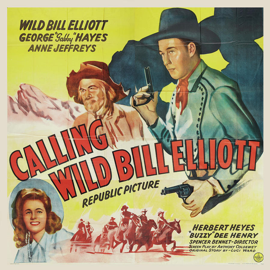 calling Wild Bill Elliott - 1943 Mixed Media