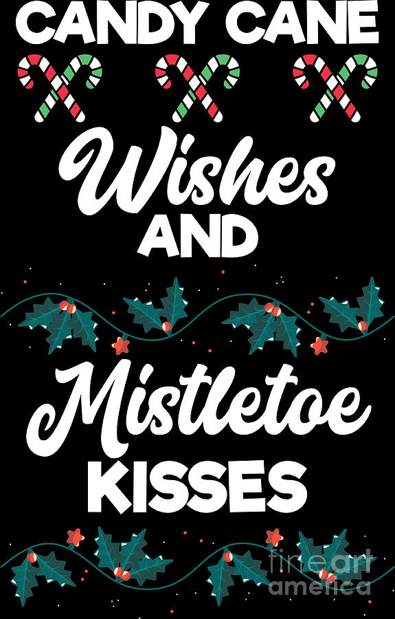 Candy Cane Wishes And Mistletoe Kisses Digital Art By Haselshirt