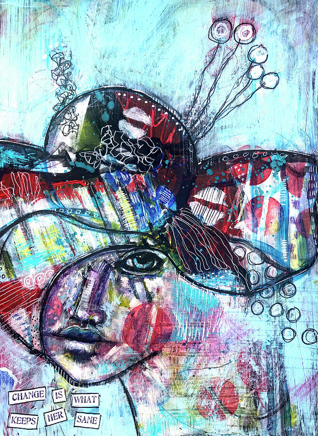 Inspire Mixed Media - Change Keeps Her Sane by Lynn Colwell