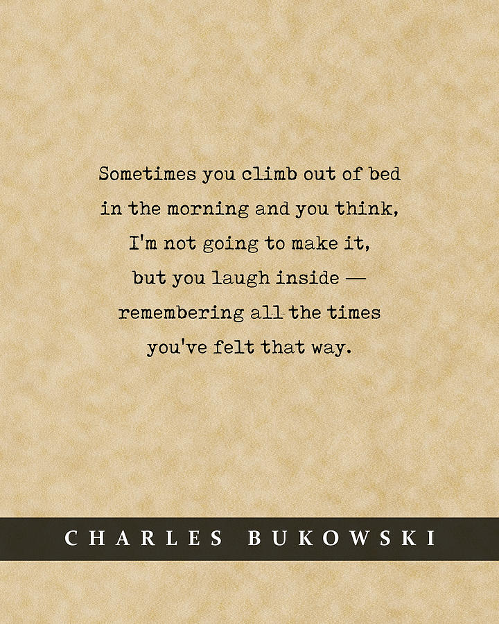 Charles Bukowski Quote 01 - Typewriter Quote On Old Paper - Literary Poster - Book Lover Gifts Mixed Media