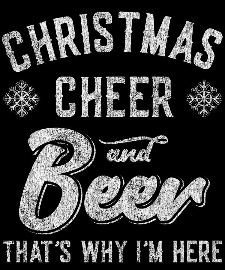 Christmas Cheer and Beer Thats Why Im Here by Flippin Sweet Gear