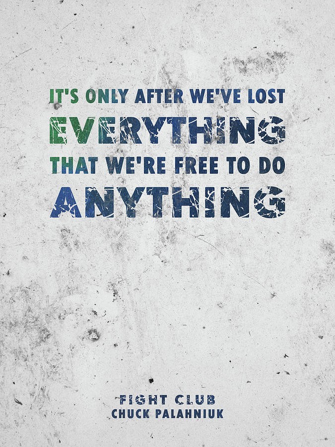 Chuck Palahniuk - Fight Club Quote - Typographic Print 02 Mixed Media