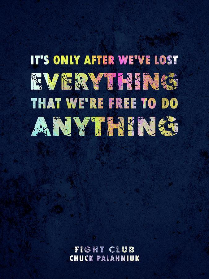 Chuck Palahniuk - Fight Club Quote - Typographic Print 03 Mixed Media