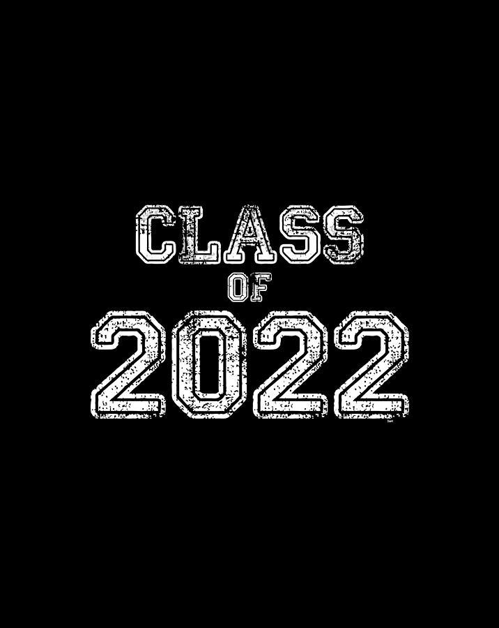 Class Of 2022 Shirt Senior 2022 Graduation Gift Him Her Digital Art by Luke Henry