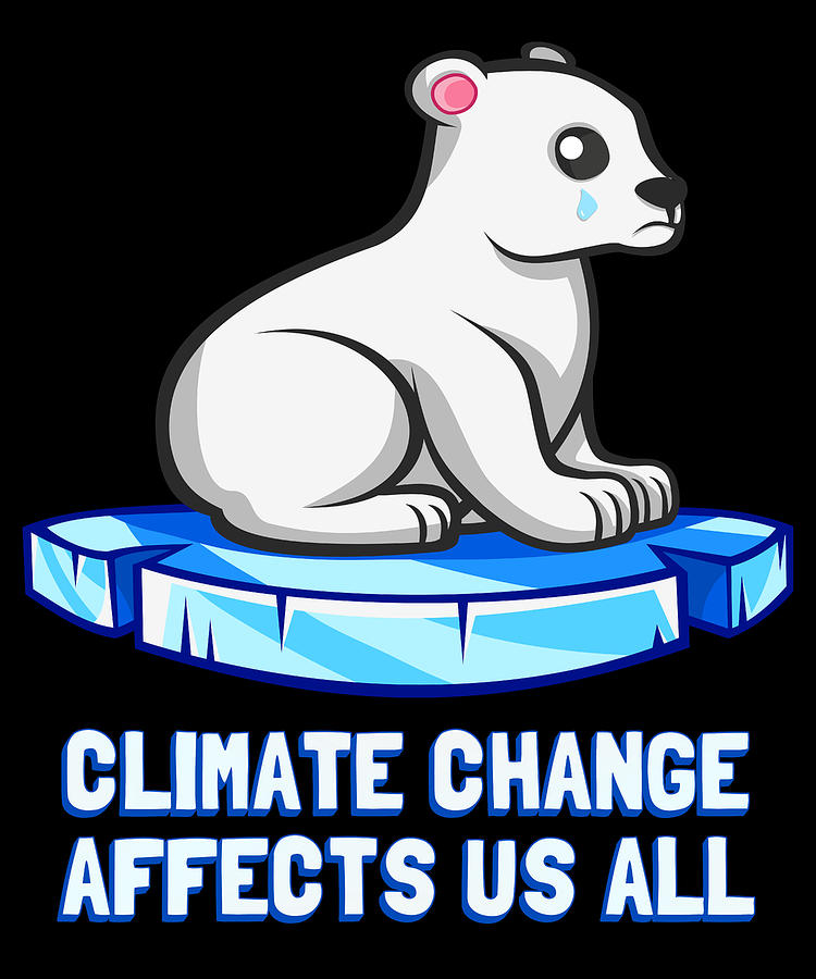 Climate Change Digital Art - Climate Change Affects Us All Crying Polar Bear by Flippin Sweet Gear