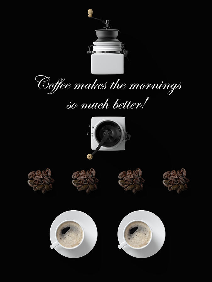 Coffee Makes The Mornings So Much Better by Johanna Hurmerinta