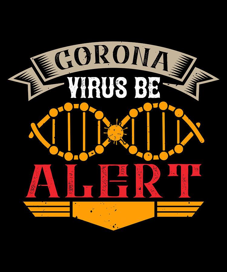 Sarcastic Digital Art - Corona Virus Be Alert by Jacob Zelazny