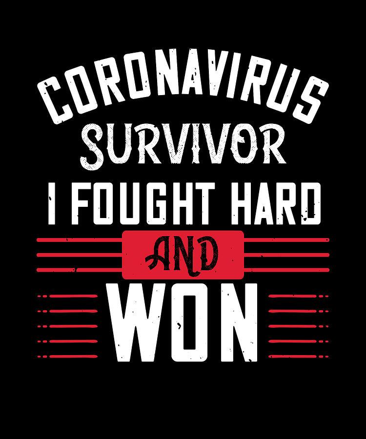 Sarcastic Digital Art - Corona Virus Survivor i fought and Won by Jacob Zelazny