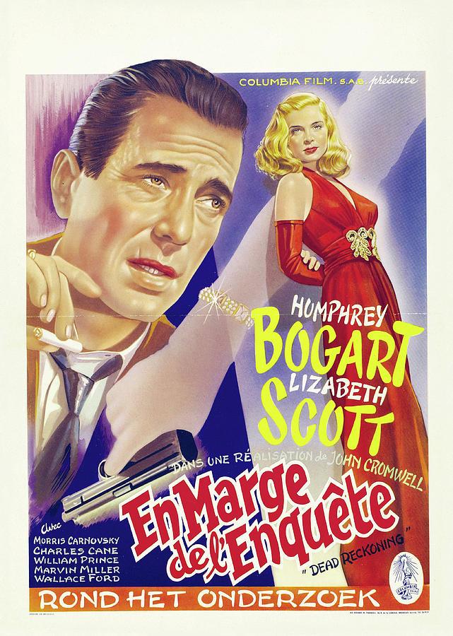 dead Reckoning, With Humphrey Bogart And Lizabeth Scott, 1947 Mixed Media