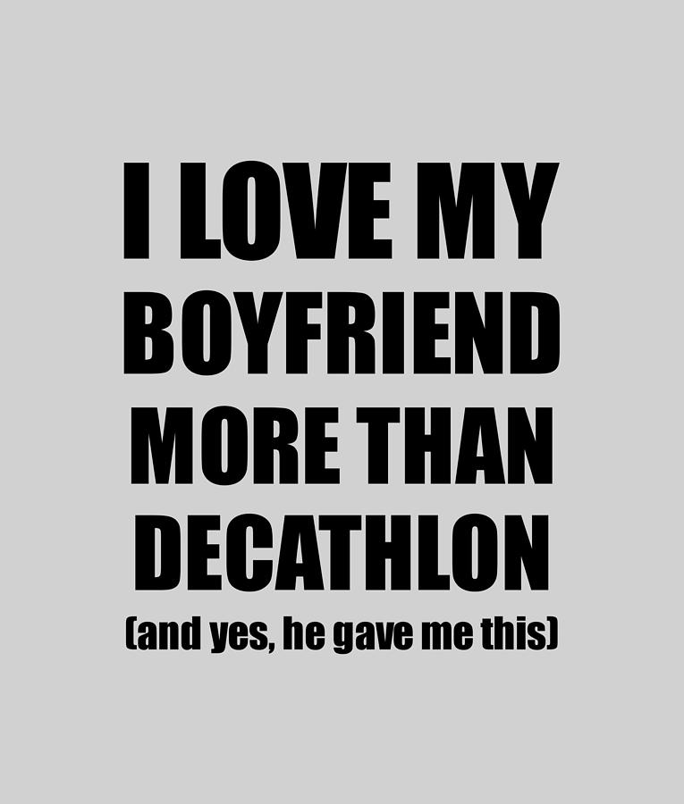 Decathlon Girlfriend Funny Valentine Gift Idea For My Gf Lover From Boyfriend Digital Art By Funny Gift Ideas