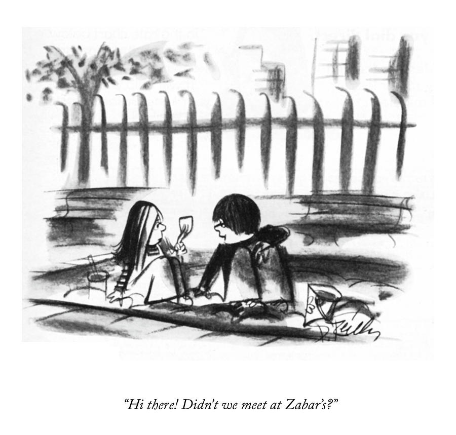 Didnt We Meet At Zabars? Drawing by Donald Reilly