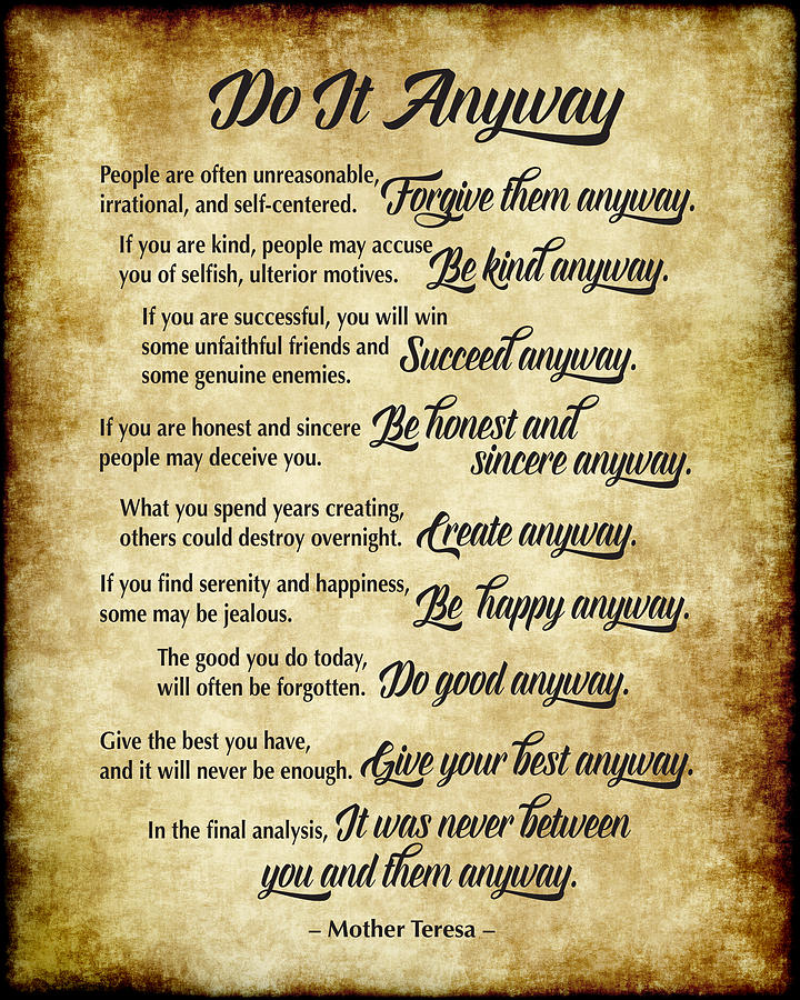 Do It Anyway - Mother Teresa - Parchment Style by Ginny Gaura