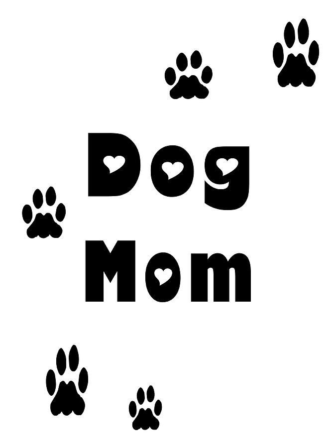 Dog Mom Black Letters by Kathy K McClellan