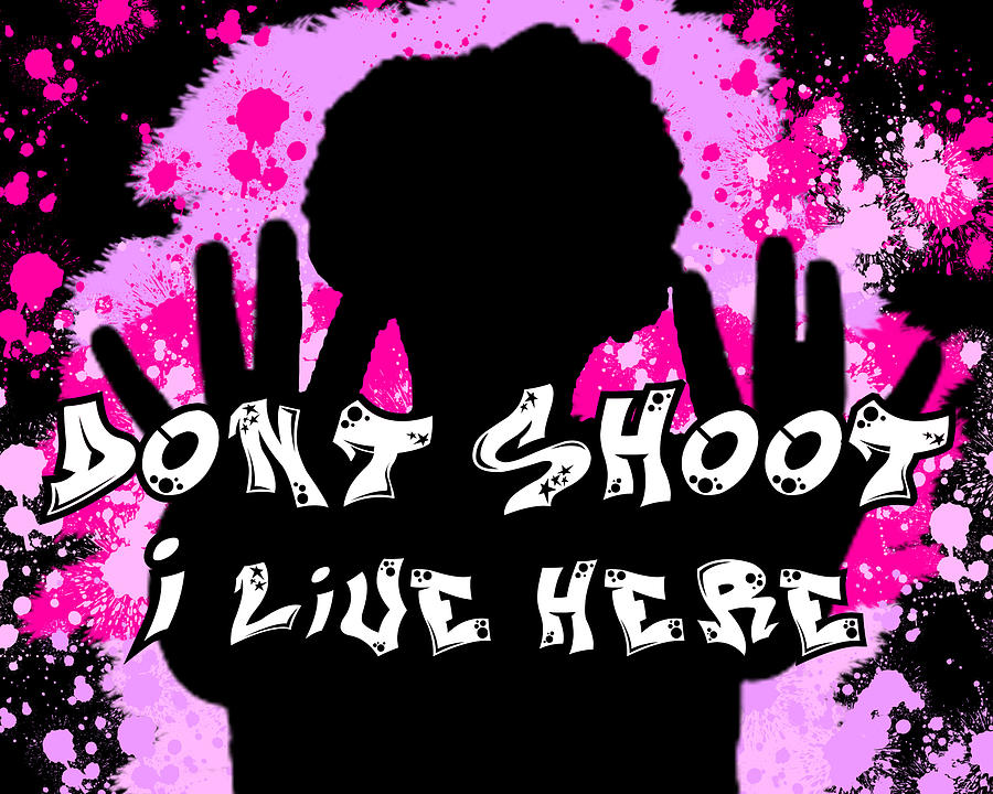 Blm Digital Art - Dont Shoot I Live Here by Revy AP