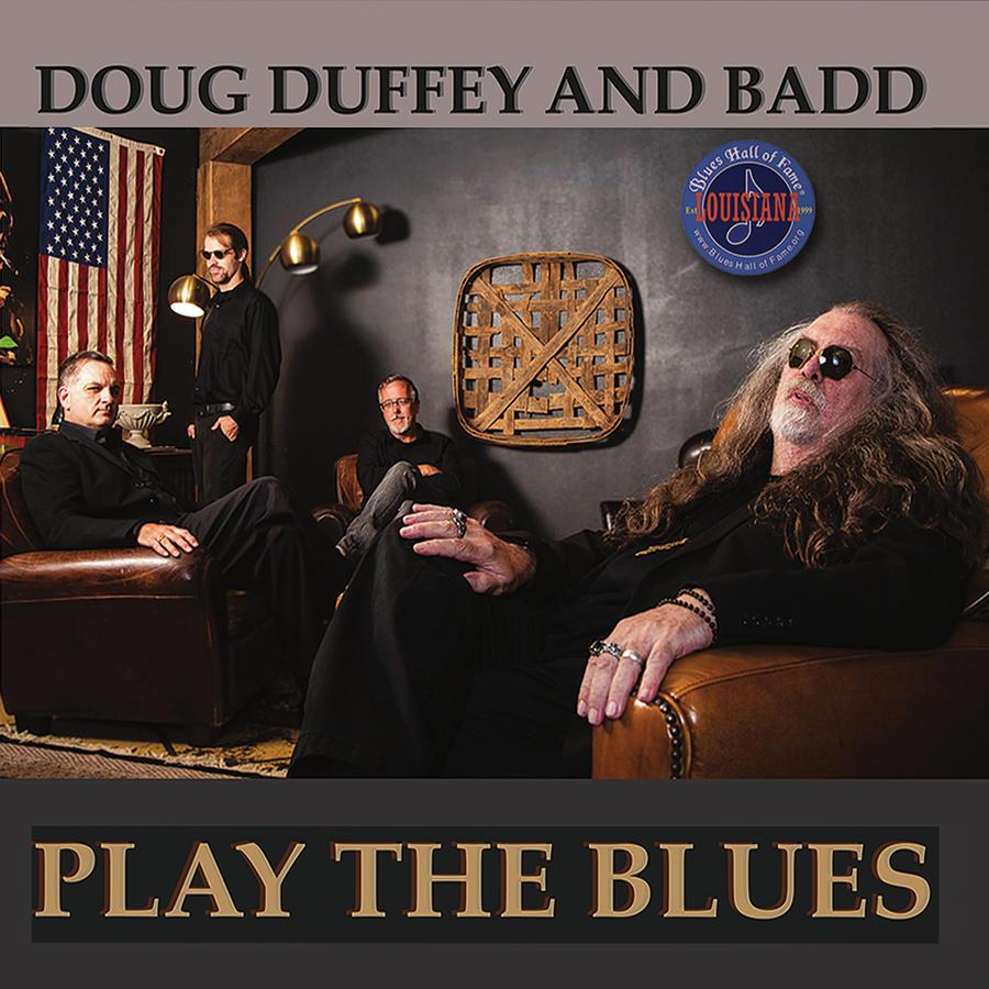 DOUG DUFFEY AND BADD - PLAY THE BLUES  by DOUG DUFFEY