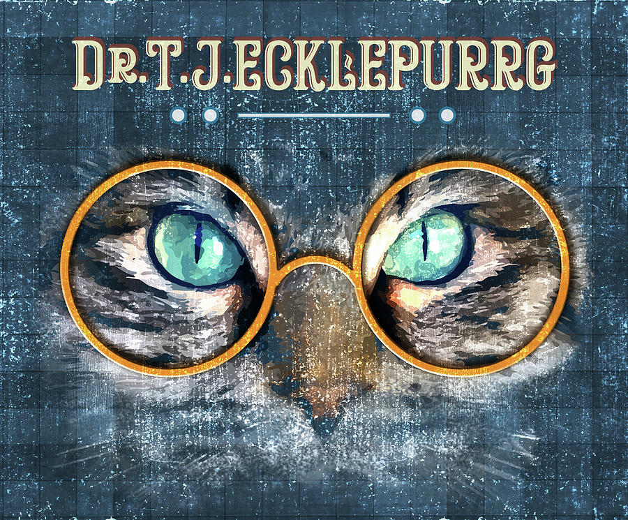 Dr. T. J. Ecklepurrg Is Watching You - Dr. T.j Eckleburg - The Great Gatsby - Cat With Glasses 01 Mixed Media