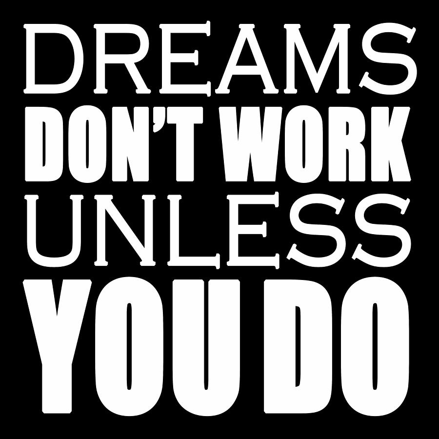Dreams Dont Work Unless You Do Motivation Quote Painting