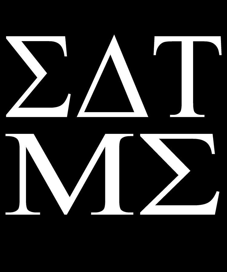 Eat Me Digital Art - Eat Me in Greek College by Flippin Sweet Gear