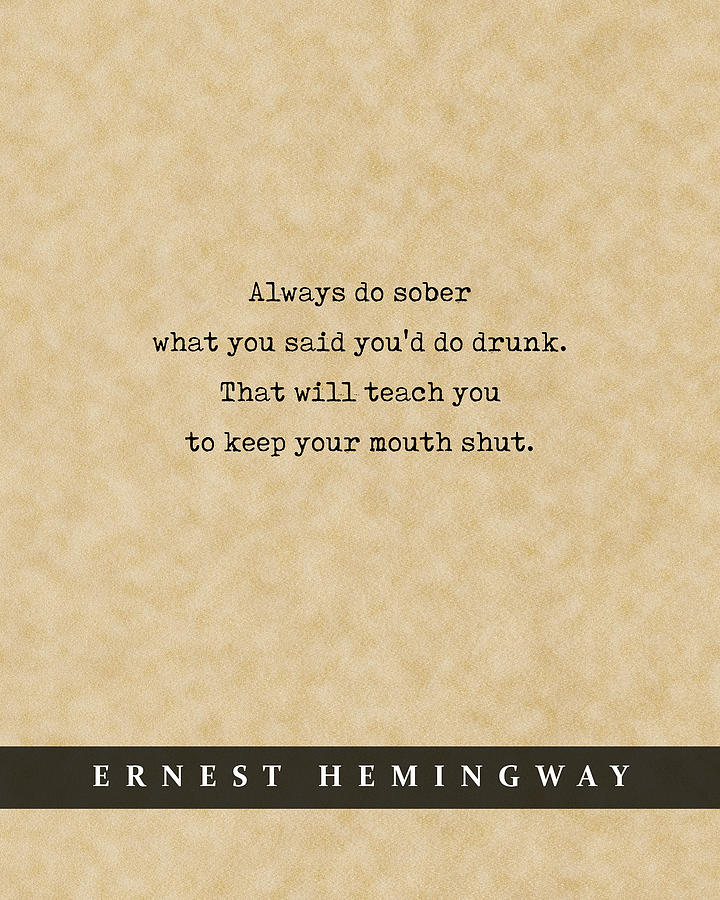 Ernest Hemingway Quote 02 - Literary Poster - Book Lover Gifts Mixed Media