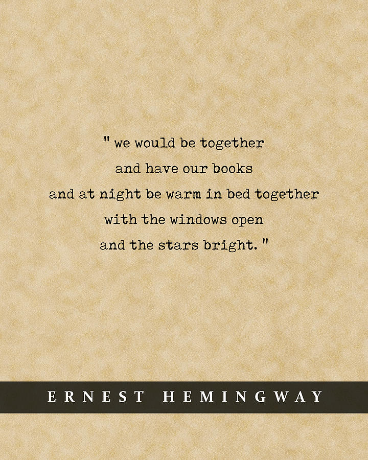 Ernest Hemingway Quote 04 - Literary Poster - Book Lover Gifts - Romantic Quote Mixed Media