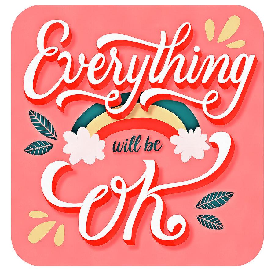 Eveything Will Be Fine 12 Digital Art