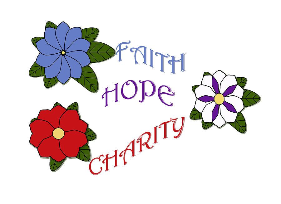 Faith, Hope, And Charity Digital Art