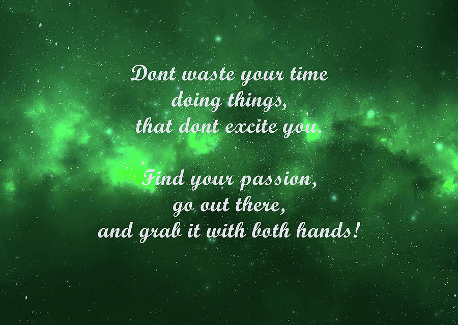 Find Your Passion And Grab It With Both Hands 7 Digital Art