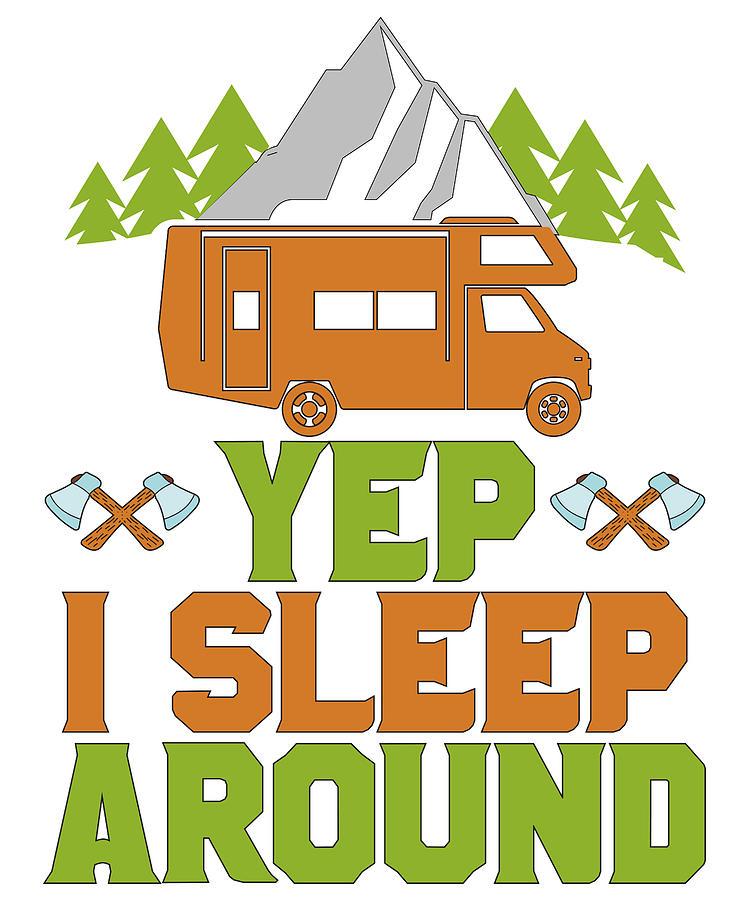 Funny Camper Gift Yep I Sleep Around Camping Humor Drawing By Kanig Designs