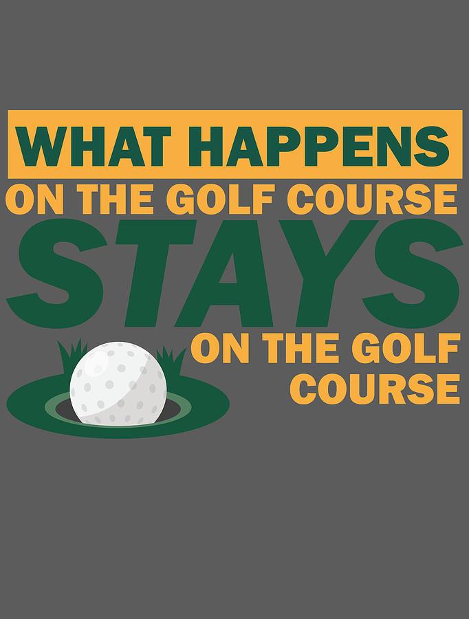 Funny Golfing For Men Women Kids Golfer Hobby Player Club Digital Art By Crazy Squirrel