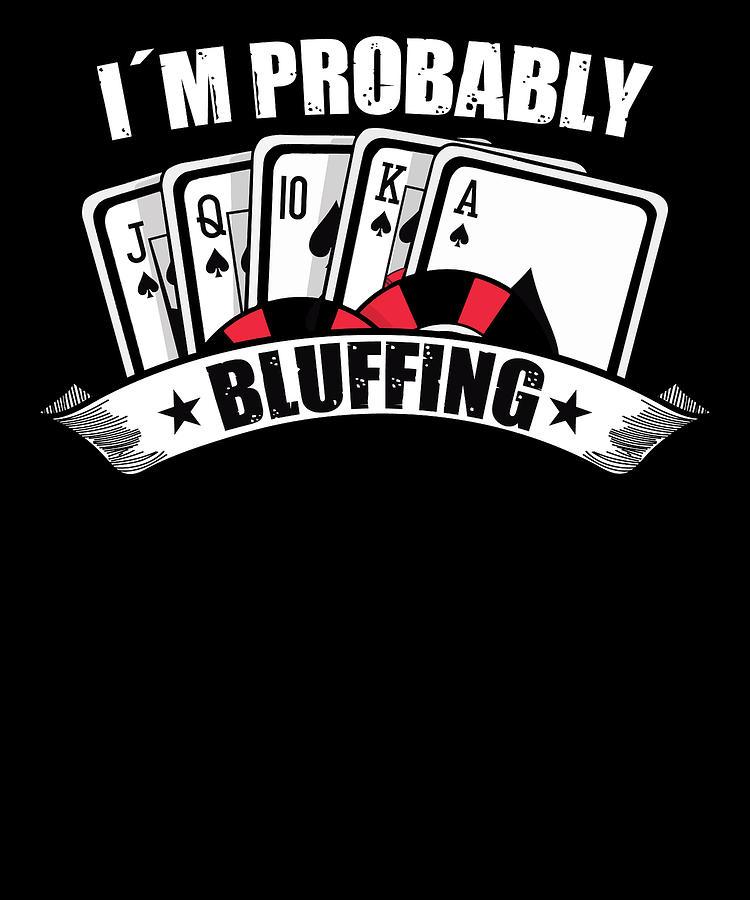 Im Probably Bluffing Professional Poker Player Gift Felpa con Cappuccio