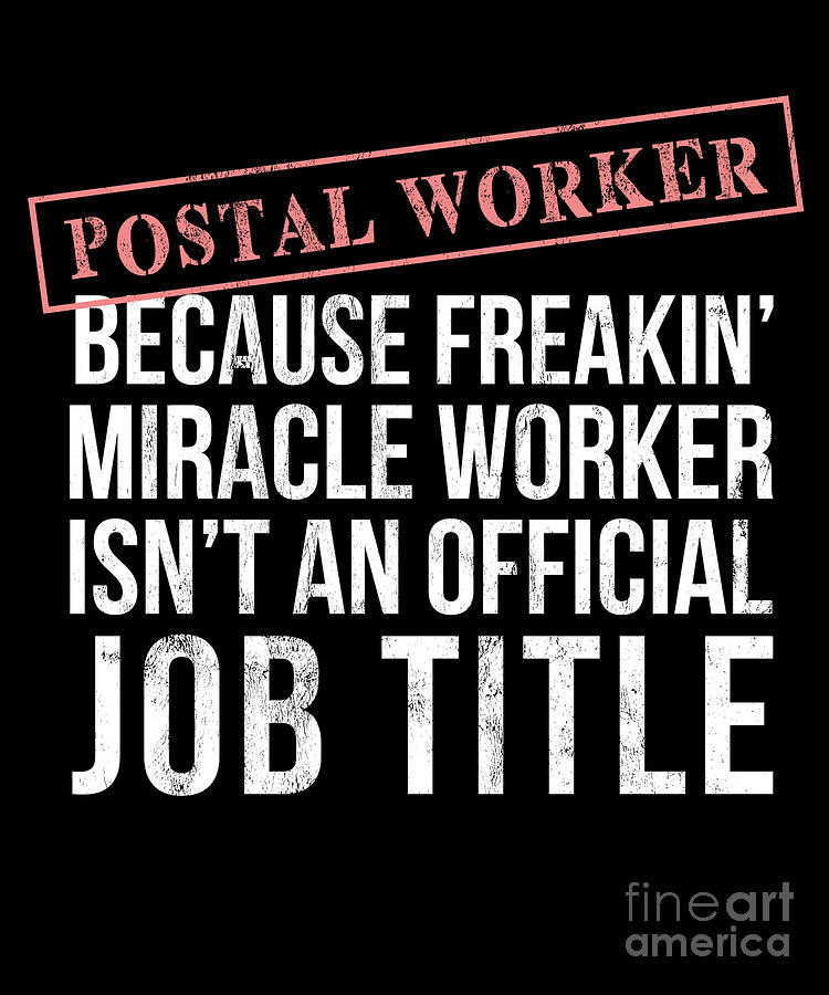Funny Postal Worker Shirt Freakin Miracle Worker Drawing By Noirty