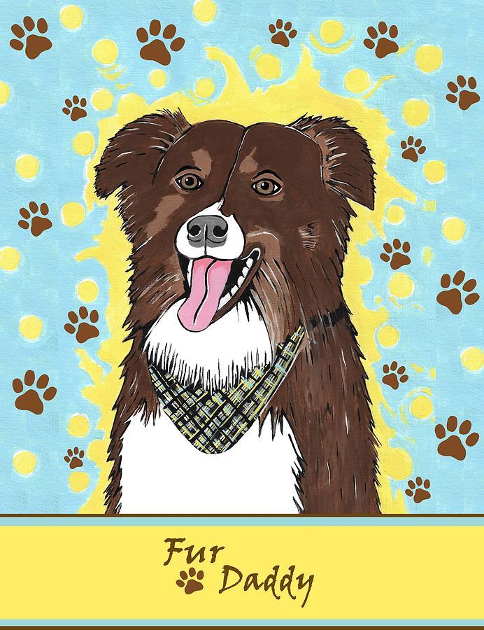 Fur Daddy by Kathleen Sartoris