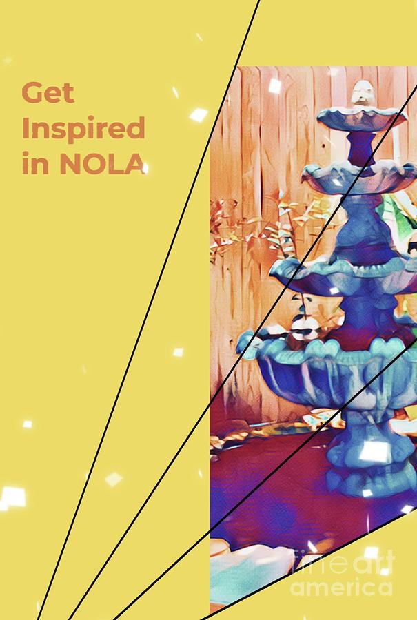 Poster Digital Art - Get Inspired In Nola by Karen Francis