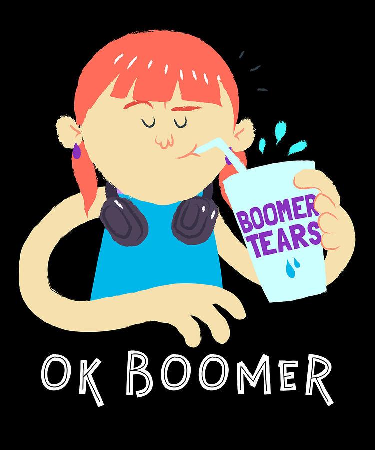 Girl OK Boomer Tears by Flippin Sweet Gear