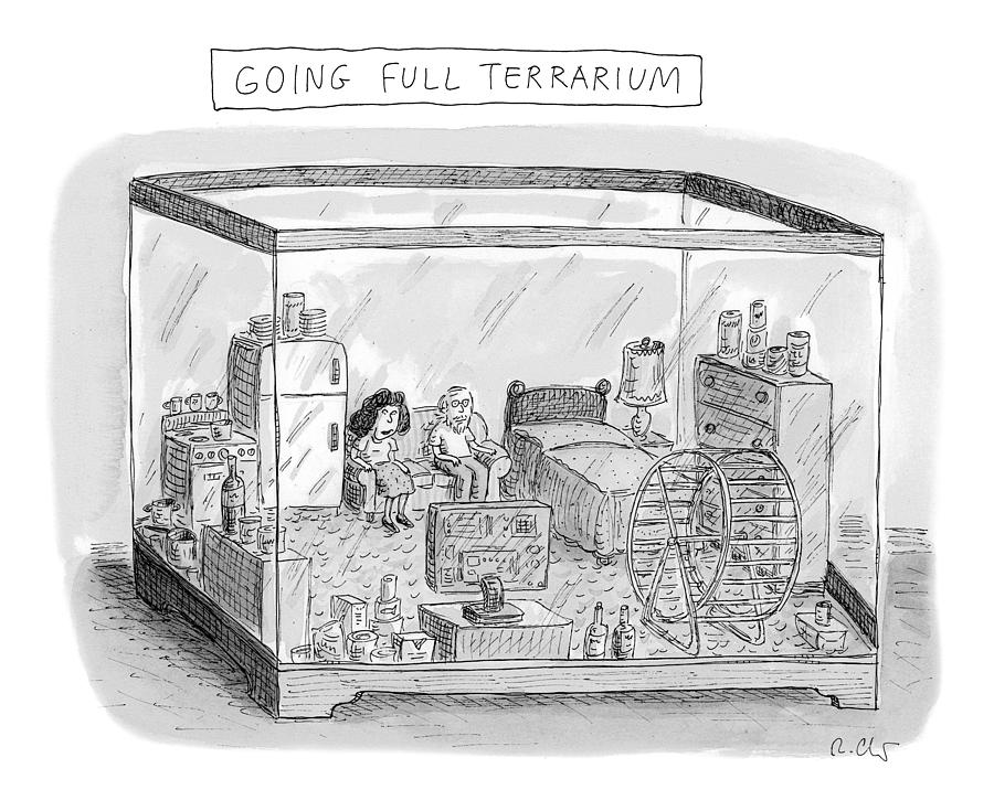 Going Full Terrarium Drawing by Roz Chast