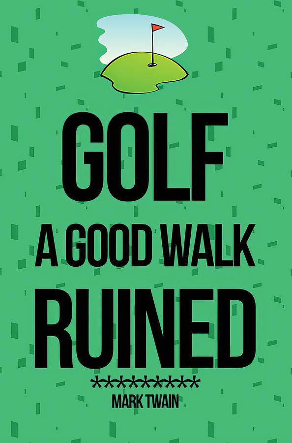 Golf A Good Walk Ruined by Floyd Snyder