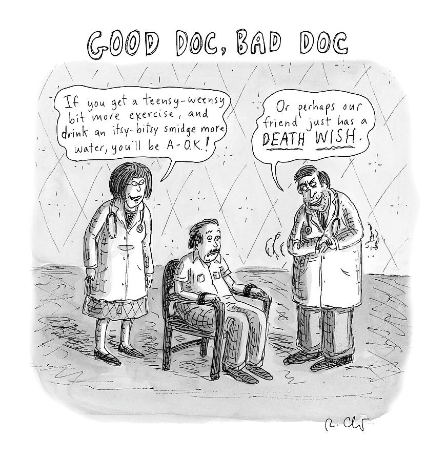 Good Doc Bad Doc Drawing by Roz Chast