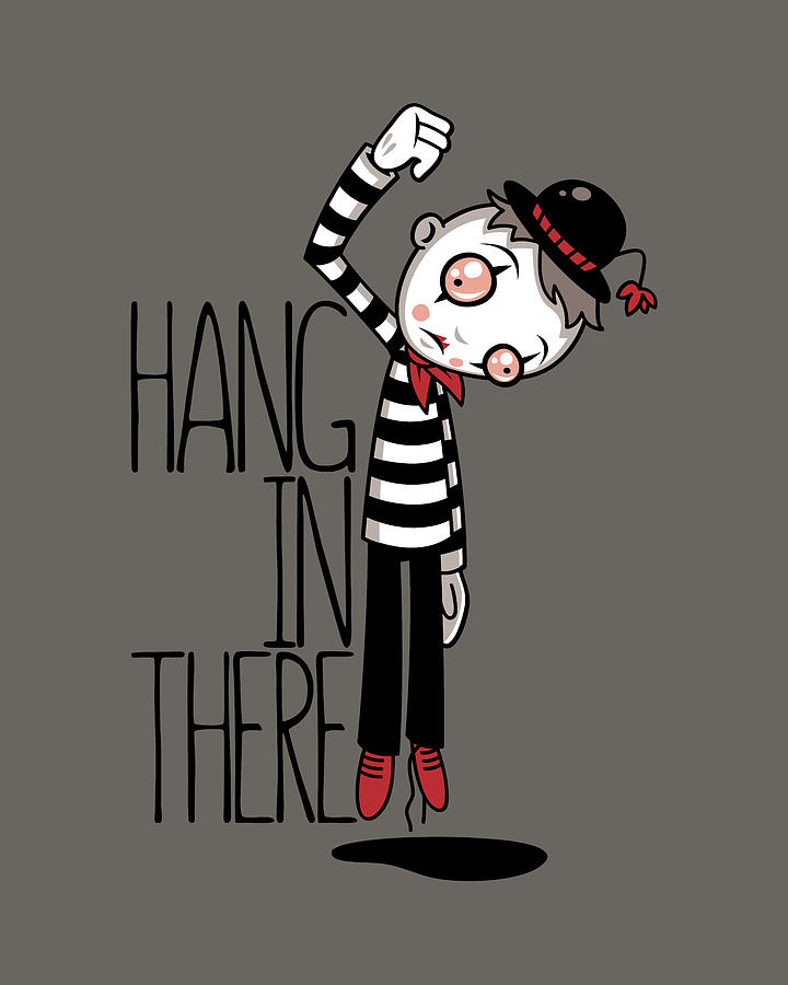 Hang In There Mime Digital Art