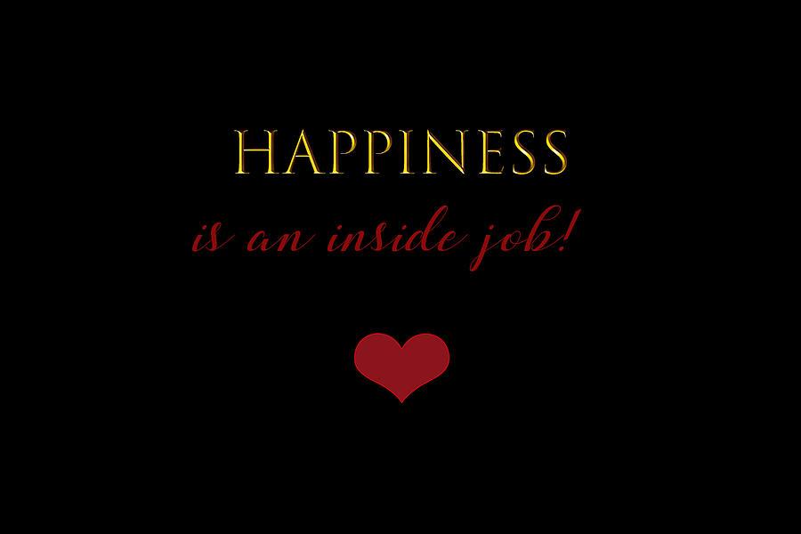 Happiness Is An Inside Job 2 Digital Art